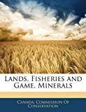 Lands, Fisheries and Game, Minerals, , 1144054214