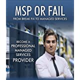 MSP or Fail:  From Break Fix to Managed Services