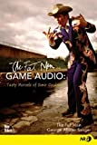 """The Fat Man on Game Audio: Tasty Morsels of Sonic Goodness by George """"Fat Man"""" Sanger (2003-06-25)"""