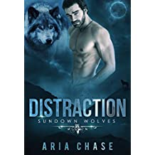 Distraction: A Paranormal Wolf Shifter Romance (Sundown Wolves Book 3)