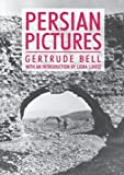 Persian Pictures, Gertrude Bell, 1843311690