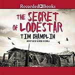 The Secret of Lodestar   Tim Champlin