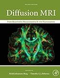 Diffusion MRI, Second Edition: From Quantitative Measurement to In vivo Neuroanatomy