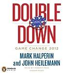Double Down: Game Change 2012 | Mark Halperin,John Heilemann