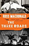 The Three Roads, Ross Macdonald, 0307740765