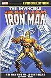 : Iron Man Epic Collection: The Man Who Killed Tony Stark