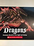 Dragons: Fearsome Monsters from Myth and Fiction