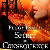 Spirit of Consequence: A Spirit Walking Mystery, Volume 1 | Peggy Dulle