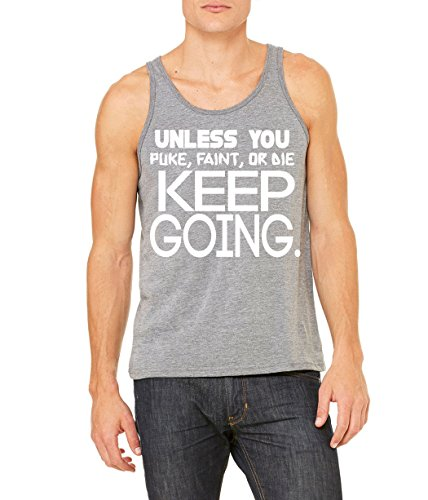 Unless You Puke Faint Or Die Keep Going Tank Top By Superior Apparel Medium Grey
