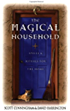 The Magical Household: Spells & Rituals for the Home (Llewellyn's Practical Magick Series)