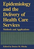 img - for Epidemiology and the Delivery of Health Care Services: Methods and Applications book / textbook / text book