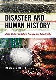 Disaster and Human History, Benjamin Reilly, 0786436557