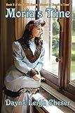 Moria's Time, Dayna Leigh Cheser, 1491801948