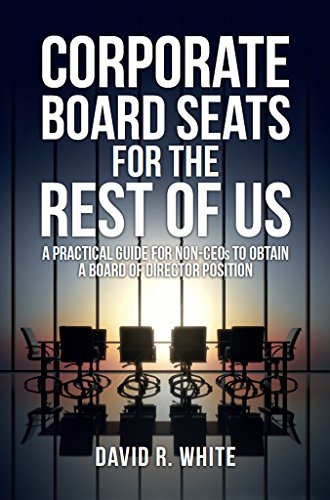 corporate-board-seats-for-the-rest-of-us-a-practical-guide-for-non-ceos-to-obtain-a-board-of-directo