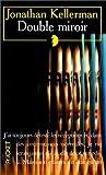 Double miroir by JONATHAN KELLERMAN (November 05,1996)