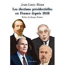 Les élections présidentielles en France depuis 1848: Essai historico-politique (Histoire et société) (French Edition)