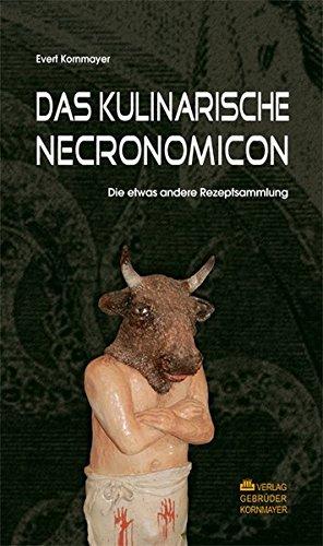 DAS KULINARISCHE NECRONOMICON: Die etwas andere Rezeptsammlung