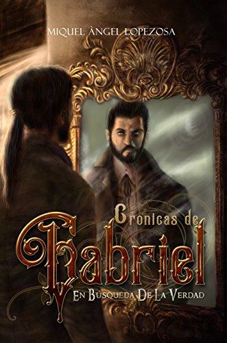 Portada del libro Crónicas de Gabriel de Miquel Ángel Lopezosa Criado