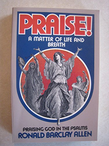 Praise: A Matter of Life and Breath