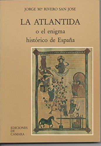 La Atlántida o el enigma histórico de España: Amazon.es: Jorge Mª Rivero San José.: Libros