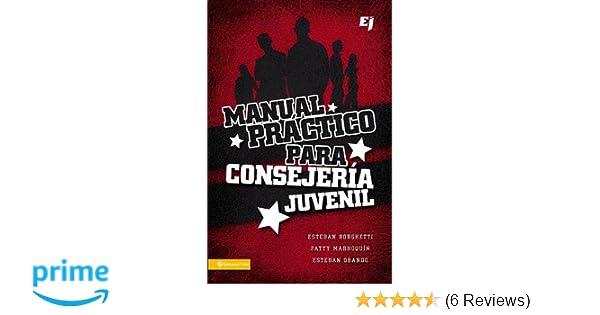 Manual práctico para consejería juvenil (Especialidades Juveniles) (Spanish Edition): Esteban Borghetti, Patty Marroquín, Esteban Obando: 9780829757415: ...