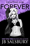 Fighting for Forever (The Fighting Series) (Volume 6)
