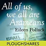 All of Us, We All Are Arameans | Eileen Pollack