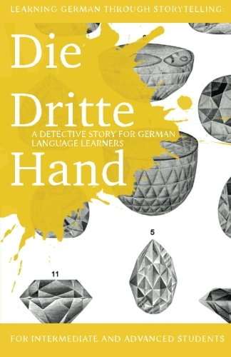 Learning German through Storytelling: Die Dritte Hand - a detective story for German language learners (includes exercises): for intermediate and ... & Momsen) (Volume 2) (German Edition)