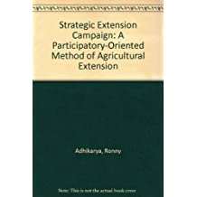 Strategic Extension Campaign: Participatory-Oriented Method of Agricultural Extension