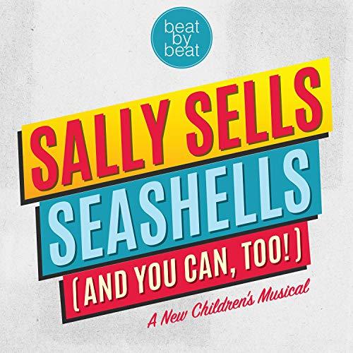 Sally Sells Seashells (And You Can, Too!) -