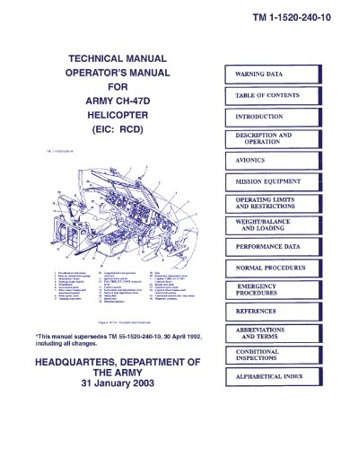 Helicopter Technical Manual - TM 1-1520-240-10 OPERATOR'S MANUAL FOR ARMY CH-47D HELICOPTER (EIC RCD) TECHNICAL MANUAL (31 JAN 2003)