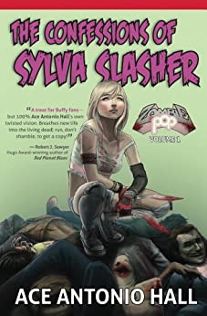 Confessions of Sylva Slasher by [Hall, Ace]