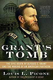 Grant's Tomb: The Epic Death of Ulysses S. Grant and the Making of an American Pant