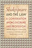 Shakespeare and the Law : A Conversation among Disciplines and Professions, , 0226924939