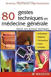 80 gestes techniques en médecine générale : Guide des bonnes pratiques