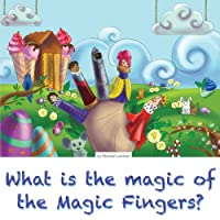 What is the magic of the Magic Fingers?: A family read-together book