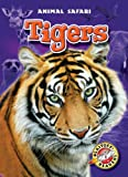 Tigers (Blastoff! Readers: Animal Safari) (Blastoff Readers. Level 1)