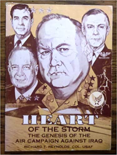 4da42777abe5e Heart of the Storm: the Genesis of the Air Campaign Against Iraq ...