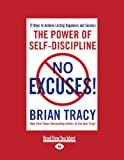 No Excuses!: The Power of Self-Disciplilne