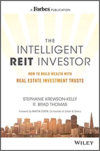 The Intelligent REIT Investor: How to Build Wealth with Real