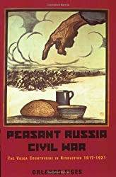Peasant Russia, Civil War: The Volga Countryside in Revolution 1917-21