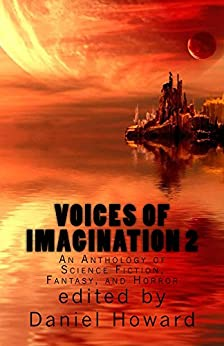 Voices of Imagination 2: An Anthology of Science Fiction, Fantasy, and Horror by [Hairston, Ariel, Steward, Bret James, Browning, Douglas, Forder, Ellie, O'Reilly, Ian, O'Connell, Kevin B., Shaner, Matt, Aires, Nick, Jansen, Stephen]