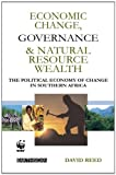 Economic Change, Governance and Natural Resource Wealth, David Reed, 1853838721
