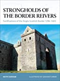 Strongholds of the Border Reivers, Keith Durham, 1846031974