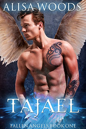 Tajael (Fallen Angels 1) - Paranormal Romance by [Woods, Alisa]