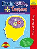 Brain Twisters and Teasers: A Logic Workout for the Mind, Grades 3-5
