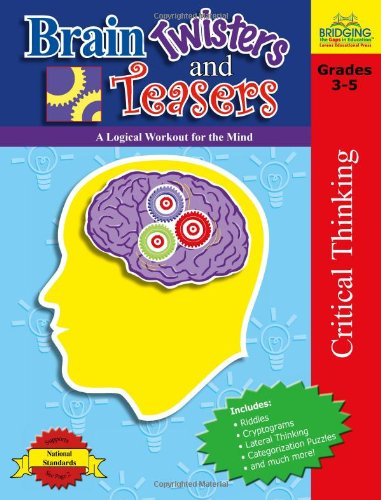 Download Brain Twisters and Teasers: A Logic Workout for the Mind, Grades 3-5 pdf epub