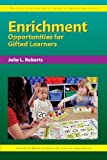 Enrichment Opportunities for Gifted Learners, Frances A. Karnes and Kristen R. Stephens, 1593630204