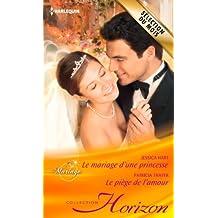 Le mariage d'une princesse - Le piège de l'amour (Horizon) (French Edition)