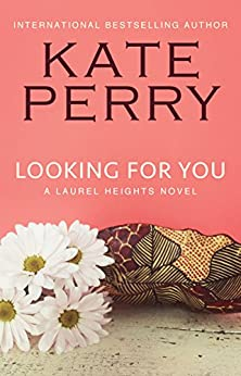 Looking for You (A Laurel Heights Novel Book 4) by [Perry, Kate]